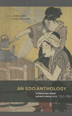 An Edo Anthology By Jones, Sumie (EDT)/ Watanabe, Kenji (EDT)
